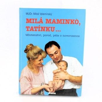 Miloš Velemínský ml.: Milá maminko, tatínku...