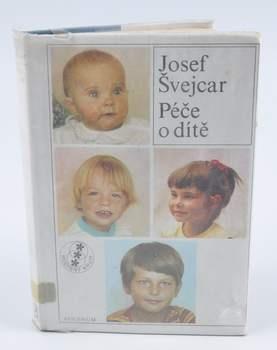Kniha Josef Švejcar: Péče o dítě