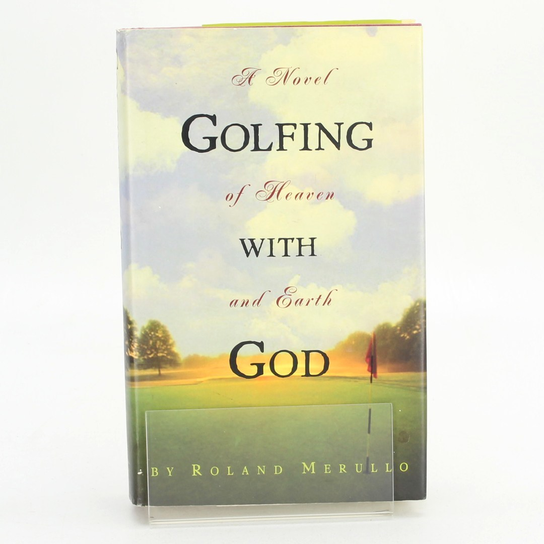 Golfing with God: Novel of heaven and Earth