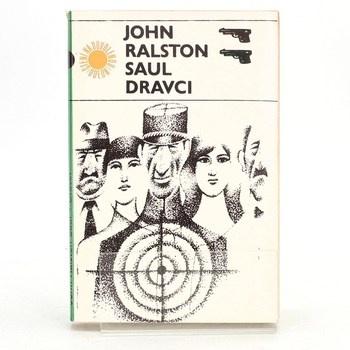 John Ralston Saul: Dravci
