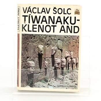Václav Šolc: Tíwanaku – klenot And