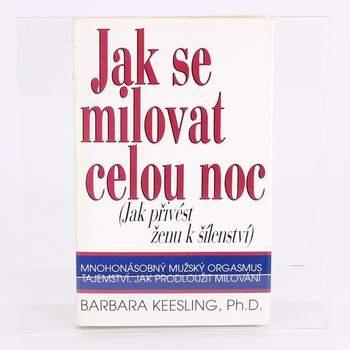 Příručka Jak se milovat celou noc Barbara Keesling
