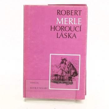 Horoucí láska Robert Merle