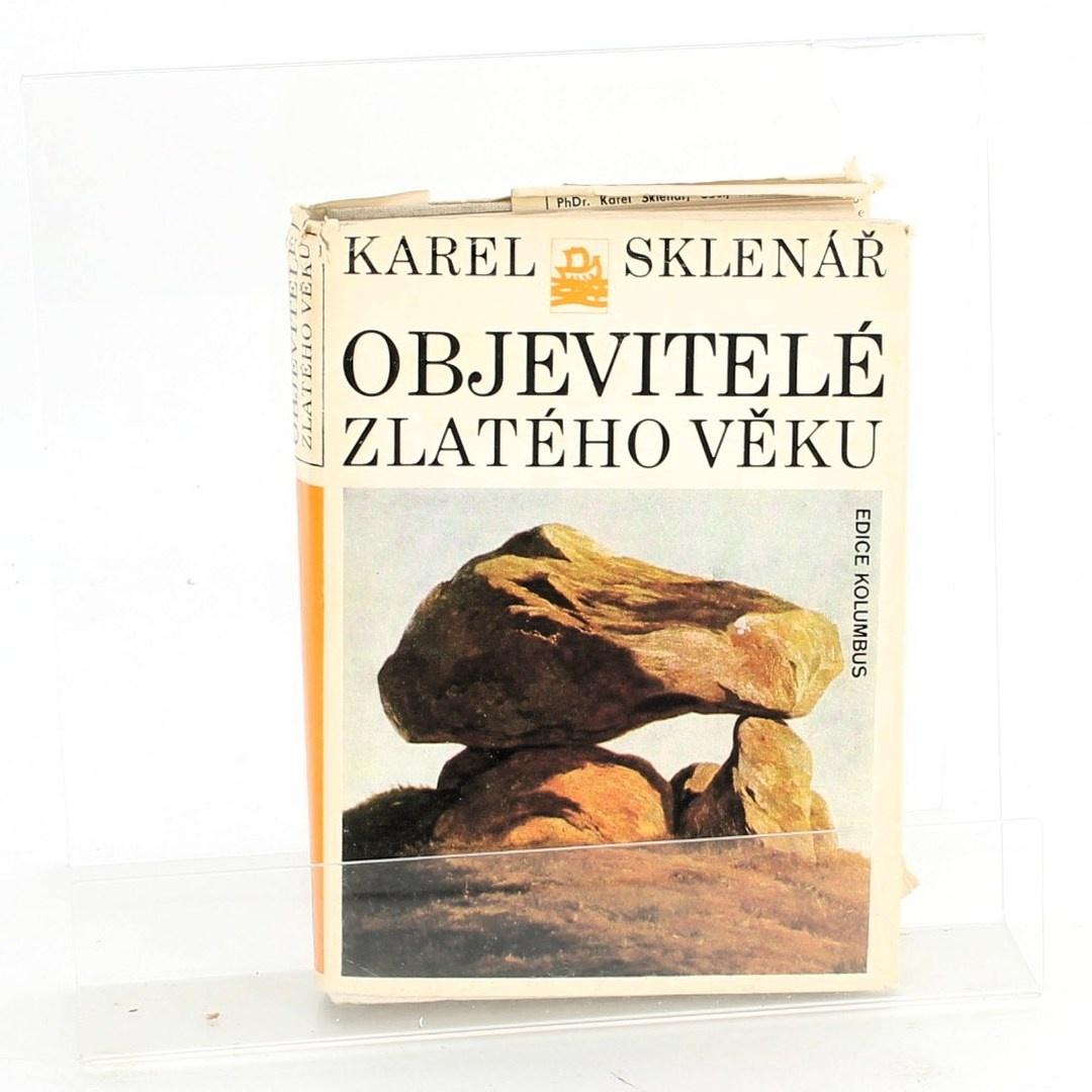 Karel Sklenář: Objevitelé zlatého věku