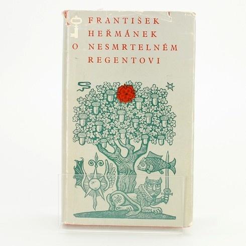 O nesmrtelném regentovi František Heřmánek