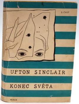Kniha Upton Sinclair: Konec světa - 2. část
