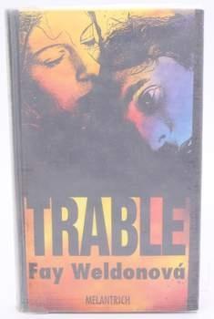 Kniha Fay Weldonová: Trable