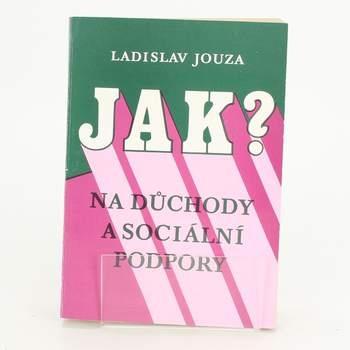 Kniha Jak na důch. a soc. podp. Ladislav Jouza