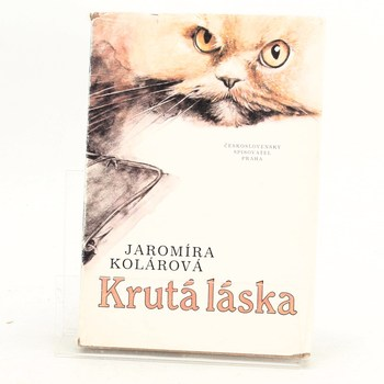 Jaromíra Kolárová: Krutá láska