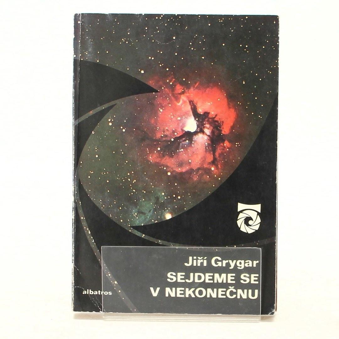 Kniha Jiří Grygar: Sejdeme se v nekonečnu