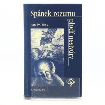 Jan Poláček: Spánek rozumu plodí nestvůry